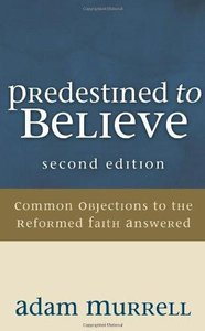 Predestined to Believe (Second Edition)