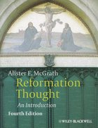 Reformation Thought: An Introduction (4th Edition)