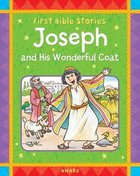 Joseph and His Wonderful Coat (First Bible Stories Series)