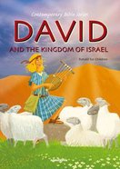 David and the Kingdom of Israel (#06 in Contemporary Bible Series Retold)