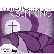 Mission Worship: Come People of the Risen King Double CD