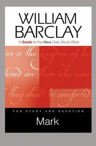 Mark (Guide To The New Daily Study Bible Series)