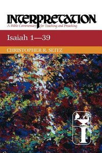 Isaiah 1-39 (Interpretation Bible Commentaries Series)