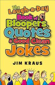 The Laugh-A-Day Book of Bloopers, Quotes and Good Clean Fun