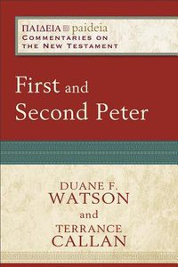 First and Second Peter (Paideia Commentaries On The New Testament Series)