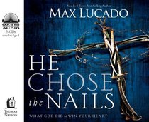 He Chose the Nails (4cds, Unabridged)