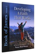 Book of James (Study Guide) (Volume 2) (#02 in Developing A Faith That Works Series)