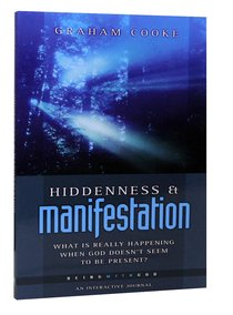 Hiddenness and Manifestation (Part 1) (#01 in Being With God Series)