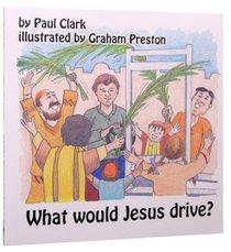 What Would Jesus Drive? (Car Park Parables Series)