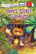 Troos Secret Clubhouse (I Can Read!2/rainforest Friends Series)