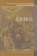 Creed (#02 in Commentary On Luthers Catechisms Series)