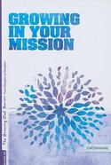 Growing in Your Mission (#06 in Growing Out Season Series)
