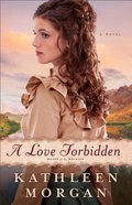 A Love Forbidden (#02 in Heart Of The Rockies Series)