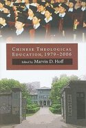 Chinese Theological Education 1979-2006 (Historical Series Of The Reformed Church In America)