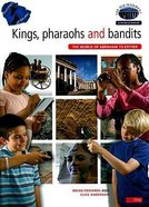 Kings, Pharaohs and Bandits (Footsteps Of The Past Series)