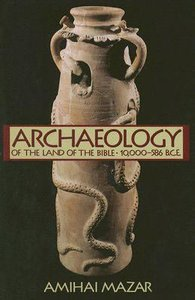 Archaeology of the Land of the Bible (Vol 1)
