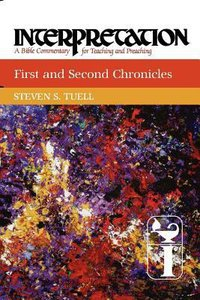 First and Second Chronicles (Interpretation Bible Commentaries Series)