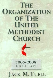 The Organization of the United Methodist Church (Rev 2005-2008)