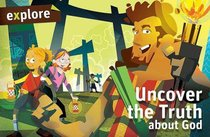 Uncover the Truth About God Student Book (Explore Small Group Series)