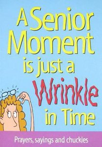 A Senior Moment is Just a Wrinkle in Time