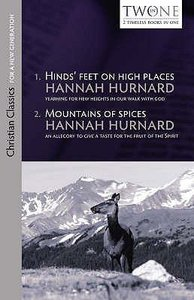 Hinds Feet on High Places & Mountain of Spices (Two Timeless Books In One Series)