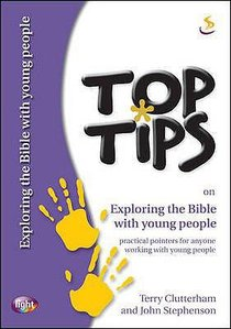 On Exploring the Bible With Young People (Top Tips Series)