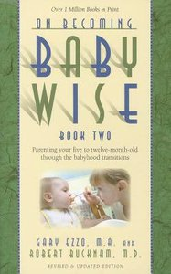On Becoming Baby Wise 2 (2012 Rev And Ed)