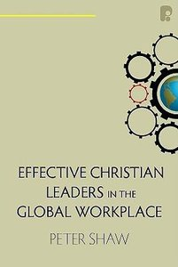 Effective Christian Leadership in the Global Workplace
