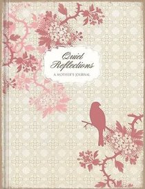 Promise Journal: Quiet Reflections a Mothers Journal