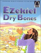 Ezekiel and the Dry Bones (Arch Books Series)