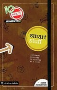 Smart Stuff (10 Minute Moment Series)