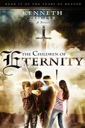 The Children of Eternity (#04 in Tears Of Heaven Series)