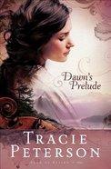 Dawns Prelude (#01 in Song Of Alaska Series)