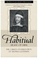 A Habitual Sight of Him (Profiles In Reformed Spirituality Series)