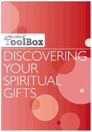 Discovering Your Spiritual Gifts (Small Group Toolbox Series)