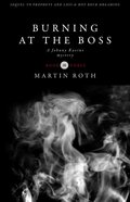 Burning At the Boss (#03 in Johnny Ravine Mystery Series)
