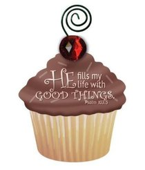 Be Sweet Cupcake Magnet: He Fills My Life With Good Things