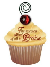 Be Sweet Cupcake Magnet: The Sweetest Sound of All is Praise