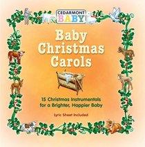 Baby Christmas Carols (Cedarmont Baby Series)