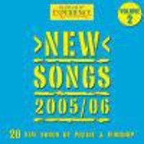 New Songs 2005/06 #02 (Worship Experience Series)