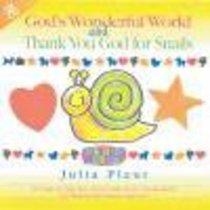 Gods Wonderful World/Thank You God For Snails