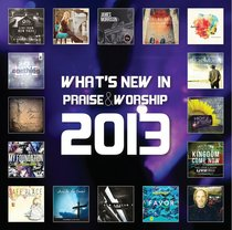 Whats New in Praise & Worship 2013