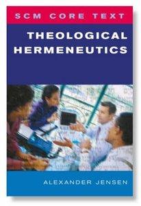 Theological Hermeneutics (Scm Core Texts Series)