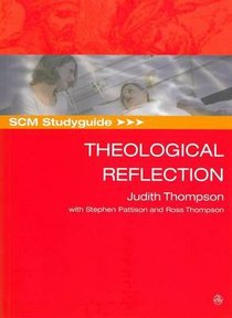Scm Study Guide: Theological Reflection (Scm Studyguide Series)