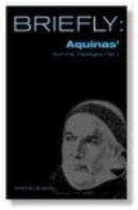 Aquinas Summa Theologica 2 (Briefly Series)