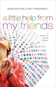 A Little Help From My Friends (#3 in Miracle Girls Series)
