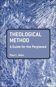 Theological Method (Guides For The Perplexed Series)