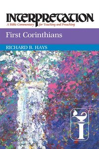 First Corinthians (Interpretation Bible Commentaries Series)