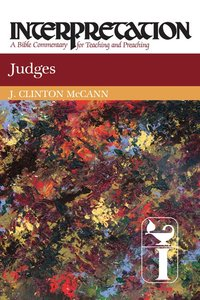Judges (Interpretation Bible Commentaries Series)
