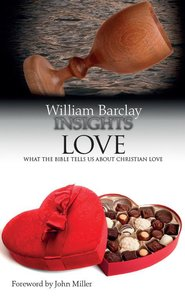 Love (William Barclay Insights Series)